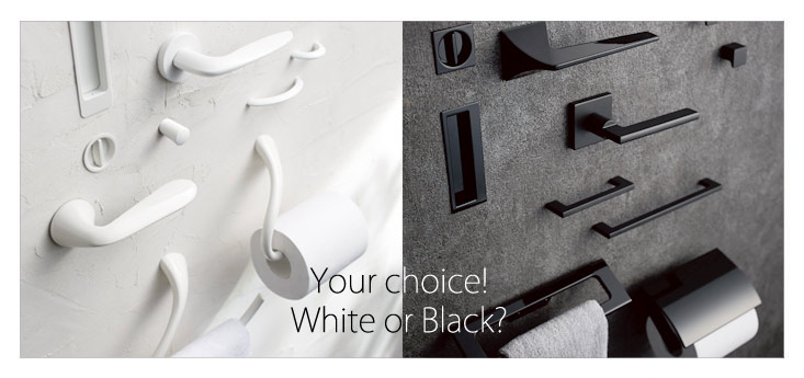 Your choice! White or Black